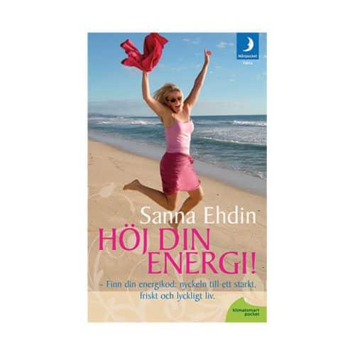 Höj din energi !: nyckeln till ett starkt, friskt och lyckligt liv